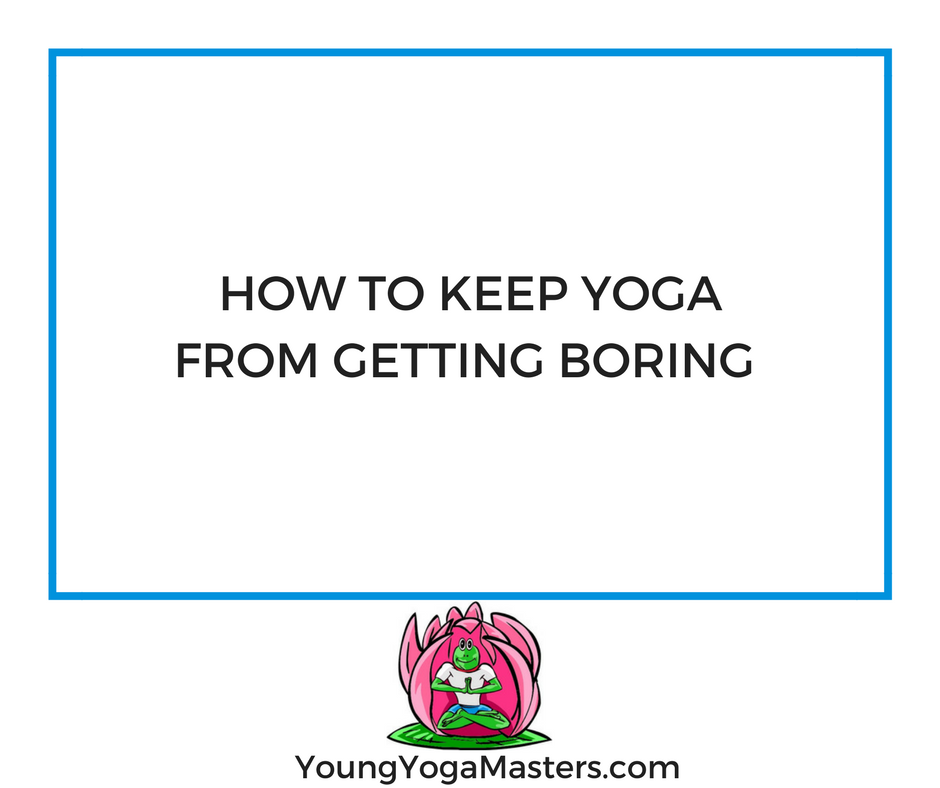 Keep yoga from getting boring