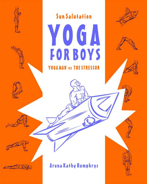 Sun Salutation for Kids using Yoga Man action hero who does yoga the way boys like it!