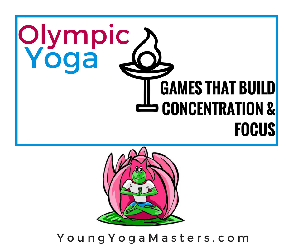 Olympic Yoga Games that build concentration and focus